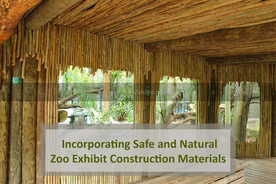 Zoo Exhibit Construction Materials